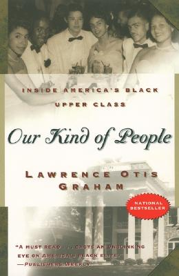 Our Kind of People By Graham, Lawrence Otis